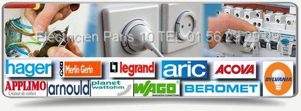 Dépannage Urgence électricien Paris 10: Legrand, Aric, Hager, Sylvania, Merlin Gerin, Applimo, Arnould, Claude, Acova, Beromet,Schneider.